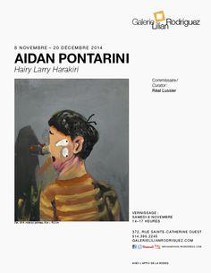 Aidan Pontarini : Hairy Larry Harakiri Commissaire / Curator : Réal Lussier Vernissage : 8 novembre 2014, 14h - 17h www.galerielilianrodriguez.com