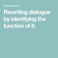 Rewriting dialogue by identifying the function of it.