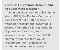 9 out of 10 doctors recommend - not becoming a doctor