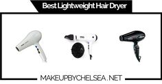 Best Lightweight Hair Dryer Of 2019 - Make Up By Chelsea Best Lightweight Hair Dryer, Best Hair Dryer, Eye Makeup Tips, Chelsea, Hair Beauty, Tutorials, Ideas, Thoughts