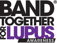 May Is Lupus Awareness Month. Band with me to spread it to all!