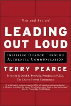 Leading Out Loud: Inspiring Change Through Authentic Communications (J-B US…