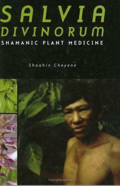Salvia Divinorum: Shamanic Plant Medicine (Hallucinogens, Drugs, Psychedelics, Shamanism) by Shaahin Cheyene. $9.13