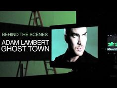 "Adam Lambert Behind The Scenes of the ""Ghost Town"" music video"