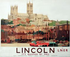 A London North Eastern Railway LNER travel poster produced in 1924 to promote rail travel to Lincoln Lincolnshire The poster shows a view of Lincoln Posters Uk, Railway Posters, Poster Prints, Train Posters, Lincoln Cathedral, Tourism Poster, Uk Tourism, British Rail, British Isles