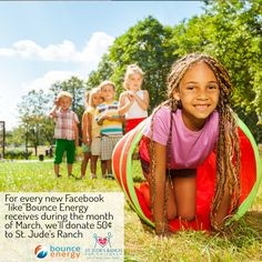 Help us support St. Jude's Ranch this month! We're giving $2500 plus $0.50 for each new 'like' on the Bounce Energy Facebook page. Just click below to share the campaign with your friends and help spread awareness for St. Jude's Ranch for Children.