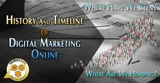 History And Timeline Of Digital Marketing Online Inbound Marketing, Content Marketing, Online Marketing, Digital Marketing, Web Analytics, Digital Media, Social Networks, Blockchain