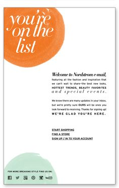 Welcome to Nordstrom e-mail, featuring all the fashion and inspiration that we can't wait to share—the best new looks, HOTTEST TRENDS, BEAUTY FAVORITES and special events. We know there are many updates in your inbox, but we're pretty sure OURS will be ones you look forward to receiving. Thanks for signing up! WE'RE GLAD YOU'RE HERE.