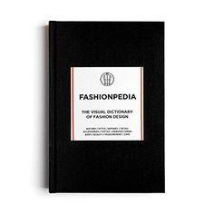 Fashionpedia - The Visual Dictionary Of Fashion Design: Fashionary