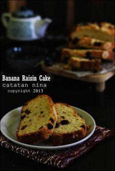 Catatan Nina: BANANA RAISIN CAKE