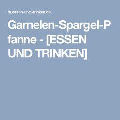 Garnelen-Spargel-Pfanne - [ESSEN UND TRINKEN]