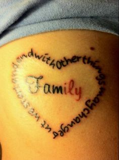Family Tattoo http://picsink.com/heart-tattoos/family-tattoo/ Other things may change, but we start and end with Family.
