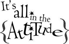 It's all in the attitude #Quotes #Attitudeholland www.attitudeholland.nl
