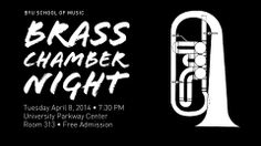 Brass Chamber Night - Tuesday April 8, 2014, 7:30 PM - free admission! Brigham Young University, Free Admission, Tuesday, Brass, Night, School, Music, Musica, Musik