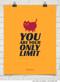 cat motivational quote: you are your only limit (more @ Kittycrew.com)