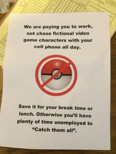 Pokemon Go is all the rage but not at work.