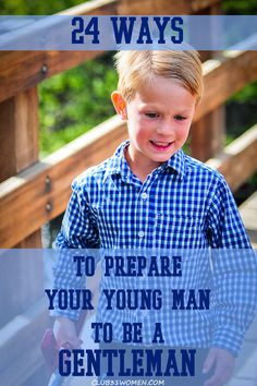24 Ways to Prepare Your Young Man to be a Gentleman.