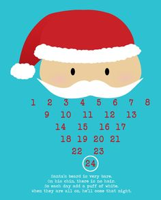 FREE Printable:  Santa Christmas Countdown Calendar from Inviting Printables.  Add a cotton ball a day.  Once Santa's beard is full it's Christmas Day.