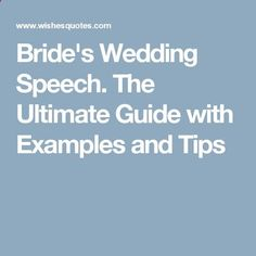 Brides Wedding Speech. The Ultimate Guide with Examples and Tips
