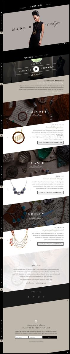 Parallax scrolling one pager with big images for Italian hand-made jewellery brand 'Fluttuo'. A good example of how companies need their own landing page to create an online feel for their brand and then link out to their commerce solution (this time Big Cartel) which couldn't provide the branding/feel they wanted.