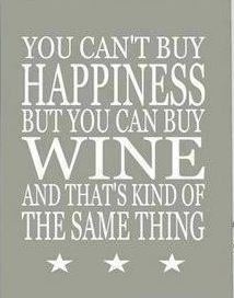 happiness = wine @April Cochran-Smith Cochran-Smith Cochran-Smith