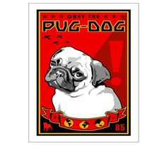 Obey the Pug Dog! 1 Poster at CafePress