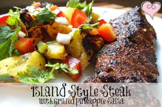 Creatively Delish | Island Style Steak with Grilled Pineapple Salsa | http://creativelydelish.com