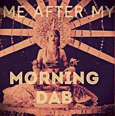Morning Dabs, 710 humor Memebyjohanna