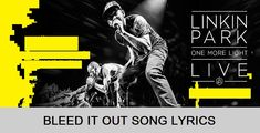Description:- BLEED IT OUT (ONE MORE LIGHT LIVE) Song is the new upcoming english song. Which is Sung by famous band LINKIN PARK. Warner Bros., Machine Shop are the music label under which the song is releasing on 15th december 2017. One More Light: Live is the latest album of band Linkin Park.