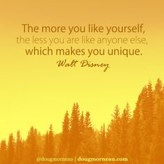 """The more you like yourself, the less you are like anyone else, which makes you unique"". ~ Walt Disney I hope you enjoy the Quotes. I'd encourage you to share them, repost them, and comment. After all, social media is about being social which implies a dialogue, not a one sided conversation. Make it a great day - ""YOU Were Created for Greatness, Claim It!"" Doug Morneau - #fitCEO #motivation #leadership"
