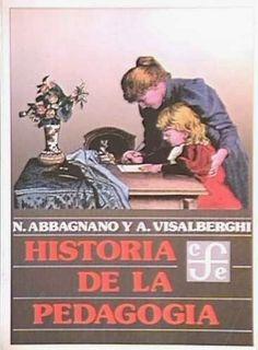 Abbagnano, Nicola y Visalberghi, A. - Historia de la pedagogía