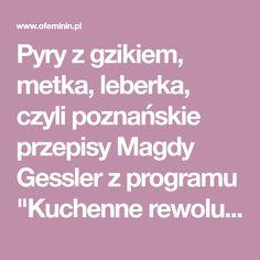 """Pyry z gzikiem, metka, leberka, czyli poznańskie przepisy Magdy Gessler z programu """"Kuchenne rewolucje"""""""