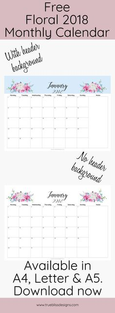 Download your free 2018 floral printable monthly calendar now! It is available in A4, Letter and A5 size. Each month has a beautiful watercolour floral design. For more freebies, visit www.trueblissdesigns.com.