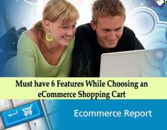 Must have 6 Features While Choosing an eCommerce Shopping Cart