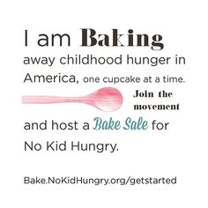 Join Food Network and No Kid Hungry by participating in Bake Sale for No Kid Hungry. Whether you bake, buy or sell, funds raised will help end childhood hunger in America. Visit FoodNetwork.com/hungry