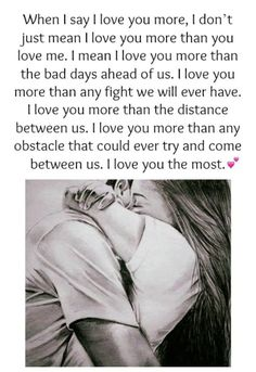 I love you more than anything in this world! Love You More Quotes, Soulmate Love Quotes, Love You The Most, Wife Quotes, True Love Quotes, Romantic Love Quotes, Boyfriend Quotes, Love Yourself Quotes, Love You More Than