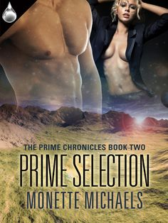 Prime Selection, Book 2 in the Prime Chronicles Trilogy, sci-fi romance