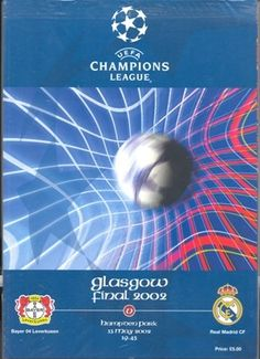 Real Madrid 2 B. Leverkusen 1 in May 2002 at Hampden Park. The programme cover for the Champions League Final. : Real Madrid 2 B. Leverkusen 1 in May 2002 at Hampden Park. The programme cover for the Champions League Final. Fotos Real Madrid, Hampden Park, Paisley Scotland, Soccer Art, Football Memorabilia, European Cup, Chelsea Football, Football Program, Vintage Football