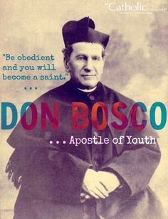 "St. John (Don) Bosco, a 19th century Italian priest, was known for his love & labor for street children, juvenile delinquents, and other disadvantaged youth. Called the ""Apostle of Youth"" for turning the hearts of poor young people to God, and for founding the Salesian Society to remedy their lack of education & opportunities. St. John Bosco, pray for our youth!"