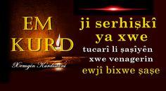 EM KURD Ems, Neon Signs, Sayings, Lyrics, Word Of Wisdom, Emergency Medicine, Quotes, Proverbs