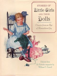 Stories of Little Girls and Their Dolls Classics from Age of Remembered Joy