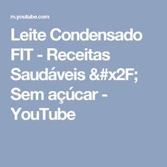 Leite Condensado FIT - Receitas Saudáveis / Sem açúcar - YouTube