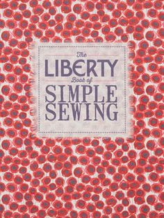 Costura Katia, Costura! › Livro do Mês – The Liberty Book of Simple Sewing