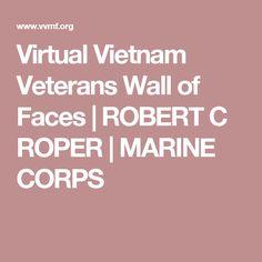 Virtual Vietnam Veterans Wall of Faces   ROBERT C ROPER   MARINE CORPS
