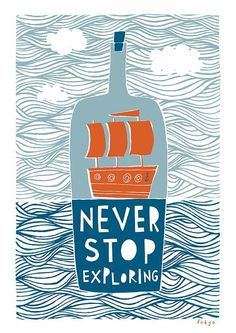 'never stop exploring' fine art print - click to view