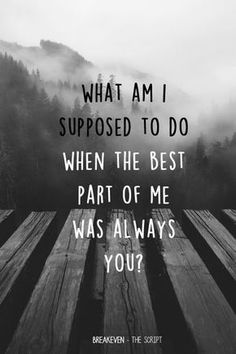 Quotes : Breakeven by The Script. Love Quotes : Breakeven by The Script.Love Quotes : Breakeven by The Script. Song Lyric Quotes, Lyric Art, Soul Quotes, New Quotes, Music Quotes, Life Quotes, Inspirational Quotes, Sad Song Lyrics, Love Song Quotes
