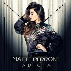 Maite Perroni: Adicta (CD Single) - 2016.