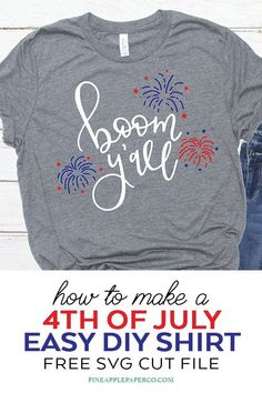 Make a DIY 4th of July Shirt with a FREE Boom Y'all SVG Hand Lettered Free 4th of July SVG Cut File for Silhouette and Cricut by Pineapple Paper Co. #cricut #cricutmade #freesvg #svgfiles #silhouettecameo #patrioticshirt #4thofjuly #4thofjulyshirt