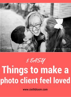Photography Tips | Make your clients feel loved, photo client tips, getting new clients