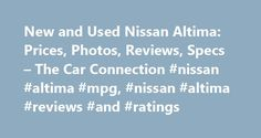 New and Used Nissan Altima: Prices, Photos, Reviews, Specs – The Car Connection #nissan #altima #mpg, #nissan #altima #reviews #and #ratings http://malta.nef2.com/new-and-used-nissan-altima-prices-photos-reviews-specs-the-car-connection-nissan-altima-mpg-nissan-altima-reviews-and-ratings/  # Nissan Altima The Nissan Altima is a four-door sedan—a mid-size family vehicle that sits in one of the most competitive new-car niches. Sold in base, S, SV, SL, and SR trim levels, the Altima is a rival…